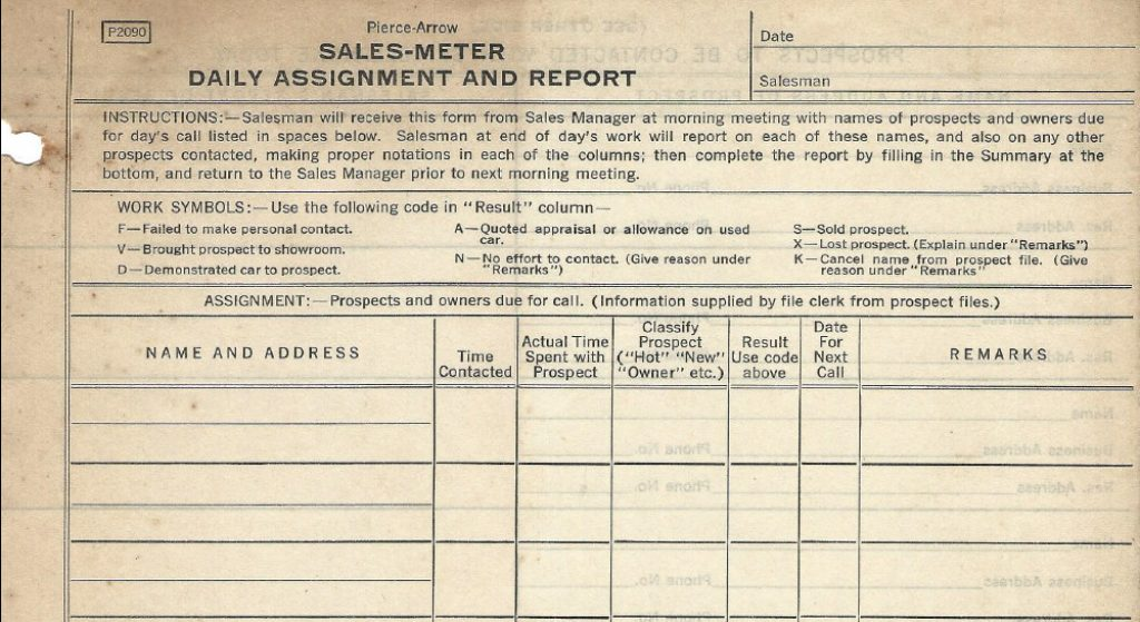 "Form P2090, the ""Sales-Meter"". This is essentially your daily activity report. It is unwise to turn this in ""blank"", but with a falling market, you can bet that Pierce-Arrow salesmen were highly creative in filling out these forms."